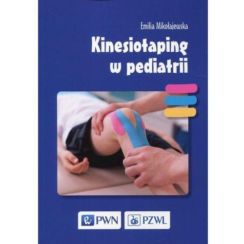 Kinesiotaping w pediatrii - EMILIA MIKOŁAJEWSKA (2017)