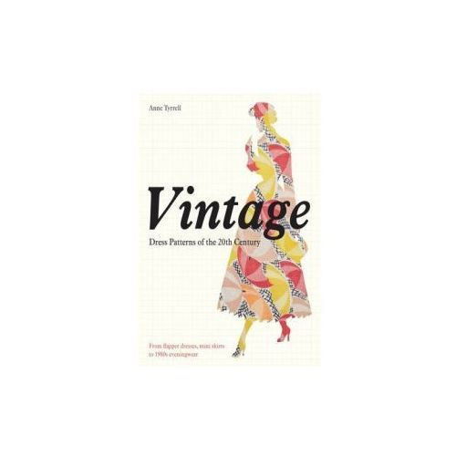 Vintage Dress Patterns of the 20th Century (9781849940450)
