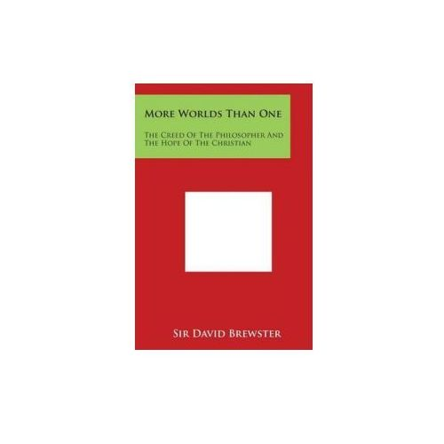 More Worlds Than One: The Creed of the Philosopher and the Hope of the Christian (9781498006774)