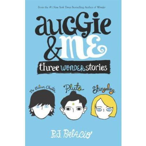 Auggie and Me: Three Wonder Stories (9781101935774)