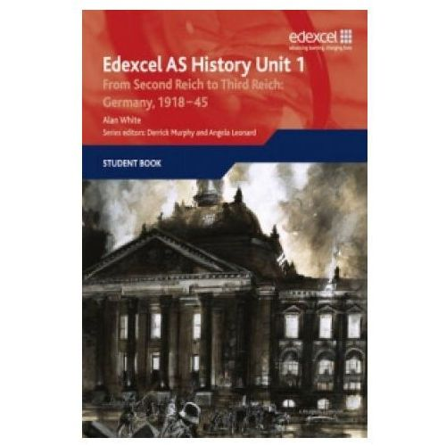 Edexcel GCE History AS Unit 1 F7 From Second Reich to Third Reich: Germany 1918-45