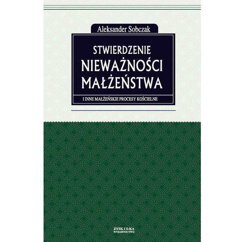 Stwierdzenie nieważności małżeństwa i inne małżeńskie procesy kościelne, Aleksander Sobczak