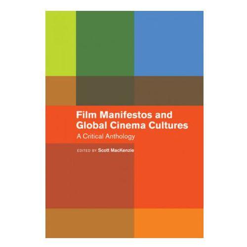 Film Manifestos and Global Cinema Cultures (9780520276741)