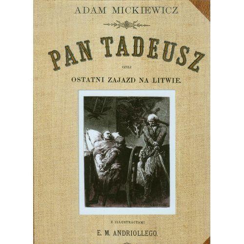 Pan Tadeusz czyli ostatni Zajazd na Litwie - Mickiewicz Adam, oprawa twarda