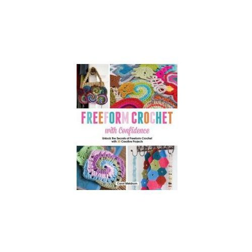 Freeform Crochet with Confidence (9781782212676)