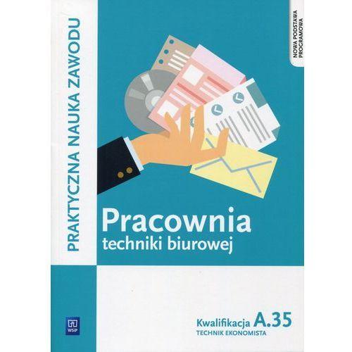 Pracownia techniki biurowej Kwalifikacja A.35 podręcznik, WSIP