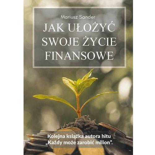 Jak ułożyć swoje życie finansowe (168 str.)