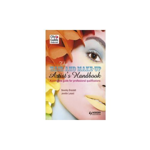 Hair and Make-up Artist's Handbook A Complete Guide for Professional Qualifications