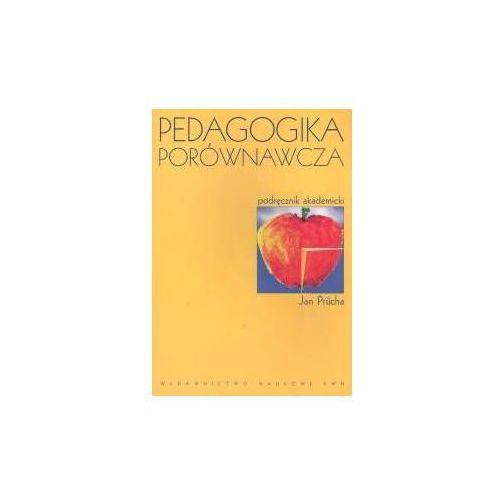 Pedagogika porównawcza Podstawy międzynarodowych badań oświatowych, Jan Průcha