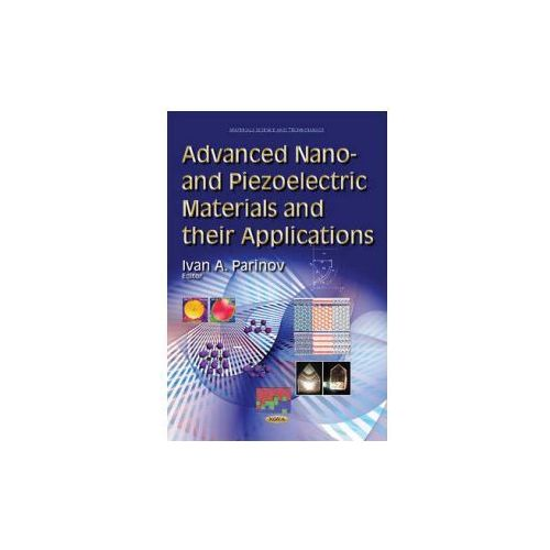 Advanced Nano- and Piezoelectric Materials and their Applications (9781633212398)