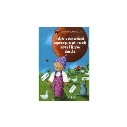 Teksty z ćwiczeniami wspomagającymi rozwój mowy.. - Dorota Rumieńczyk (9788380950276)