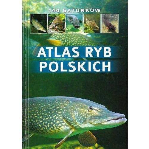 Atlas ryb polskich - Bogdan Wziątek (192 str.)