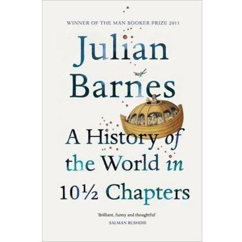 History of the World In 10 1/2 Chapters, Barnes, Julian