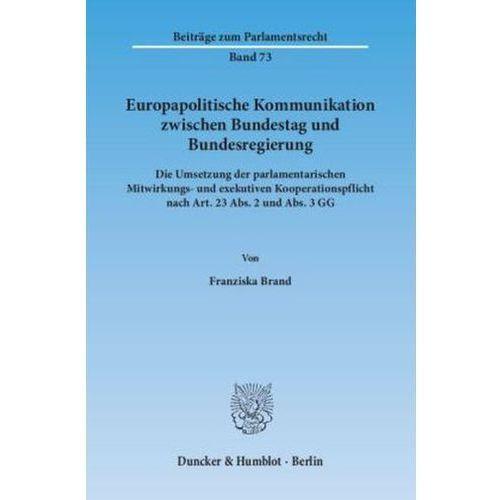 Europapolitische Kommunikation zwischen Bundestag und Bundesregierung (9783428144778)