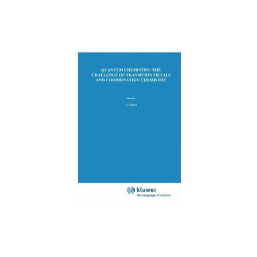Quantum Chemistry: The Challenge of Transition Metals and Coordination Chemistry (9789401085694)