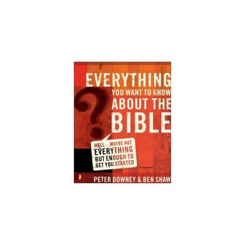 Everything You Want to Know about the Bible (9780310265047)