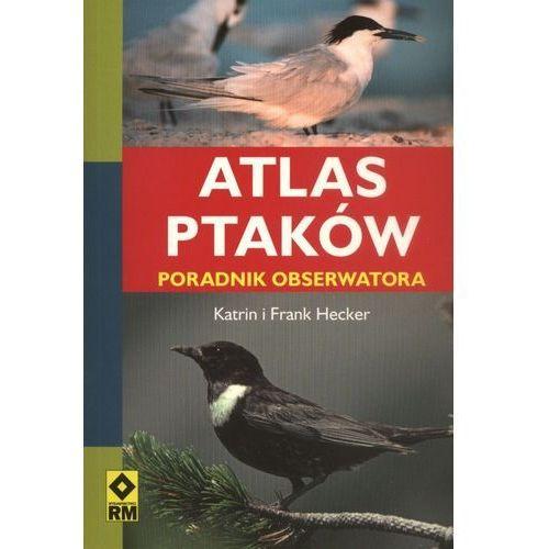 Atlas ptaków Poradnik obserwatora (9788372439994)