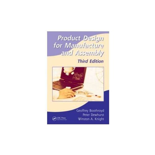 Product Design for Manufacture and Assembly (9781420089271)