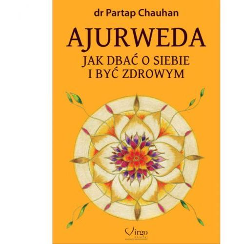 AJURWEDA. Jak dbać o siebie i być zdrowym dr Partap Chauhan