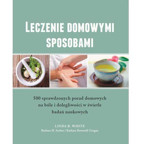 Leczenie domowymi sposobami - 500 sprawdzonych porad (466 str.)