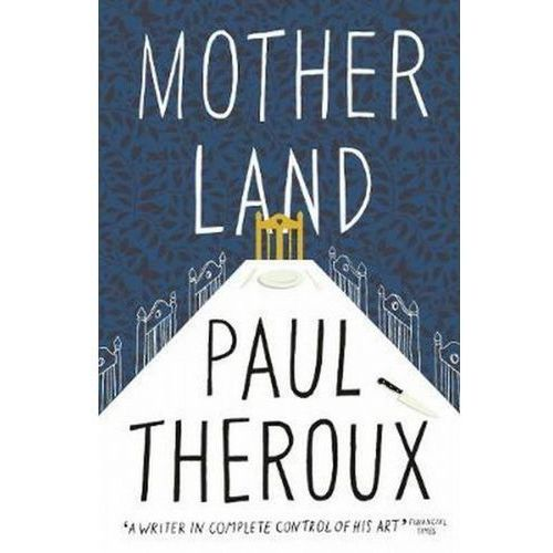 Mother Land - Paul Theroux (9780241293539)