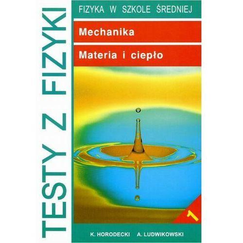 Testy z fizyki. Część 1 Mechanika, Materia i ciepło - Krzysztof Horodecki - ebook