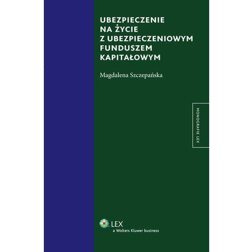 Ubezpieczenie na życie z ubezpieczeniowym funduszem kapitałowym - Magdalena Szczepańska