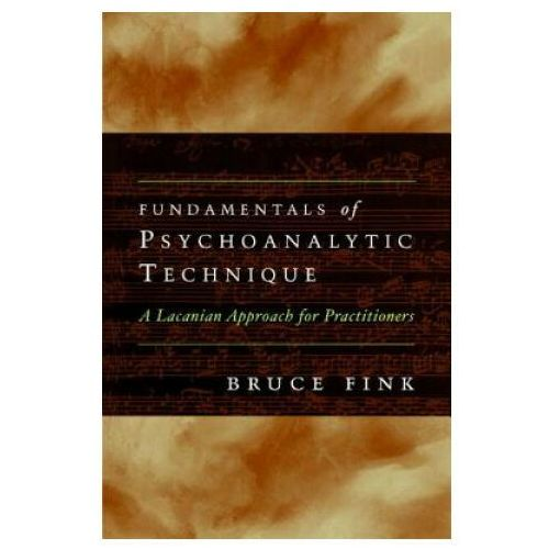 Fundamentals of Psychoanalytic Technique, Fink, Bruce