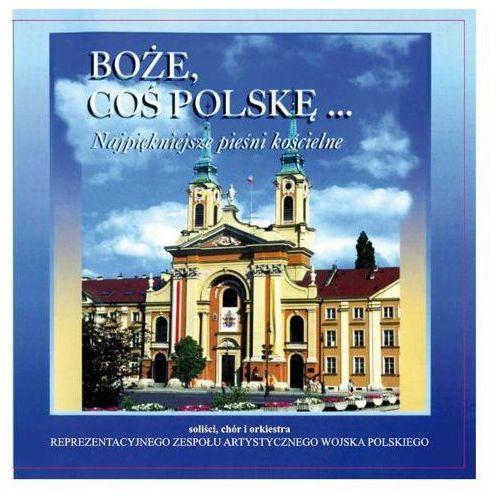 Boże, coś polskę... - najpiękniejsze pieśni kościelne - cd marki Chór r.z.a. wojska polskiego