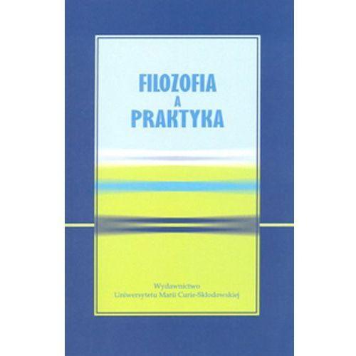Filozofia a praktyka - Wysyłka od 3,99 - porównuj ceny z wysyłką (9788377847688)