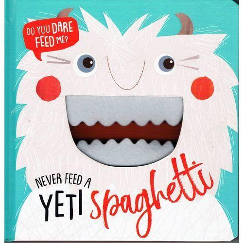 Never feed a yeti spaghetti (9781788432719)