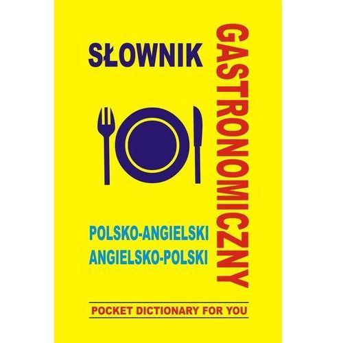 Słownik gastronomiczny polsko angielski angielsko polski (9788361800651)