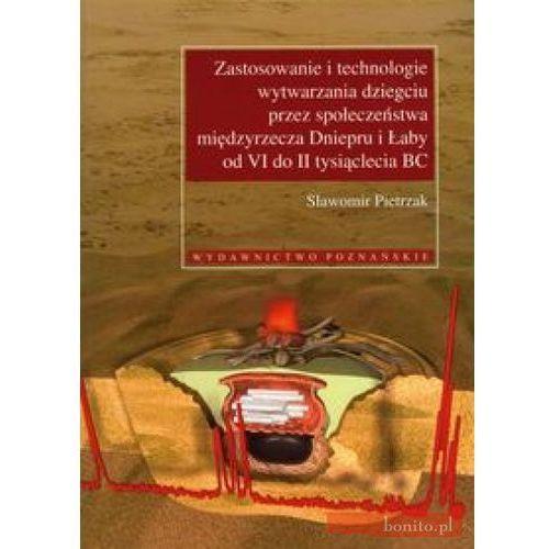 Zastosowanie i technologie wytwarzania dziegciu przez społeczeństwa międzyrzecza Dniepru i Łaby od VI do II tysiąclecia BC z płytą CD - Sławomir Pietrzak (9788371776076)