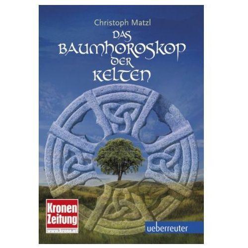 Baumhoroskop der Kelten Matzl, Christoph (9783800076512)