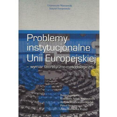 Problemy instytucjonalne Unii Europejskiej - Konstanty Adam Wojtaszczyk - ebook