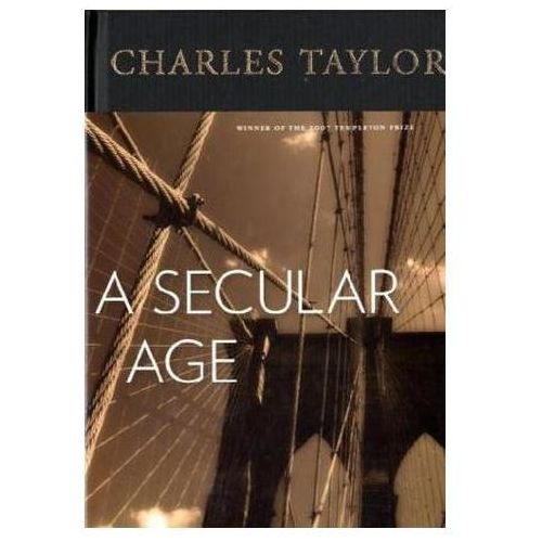 Secular Age, Charles Taylor