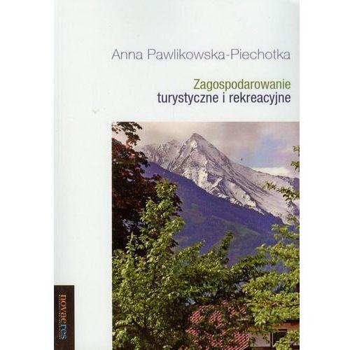 Zagospodarowanie turystyczne i rekreacyjne (238 str.)