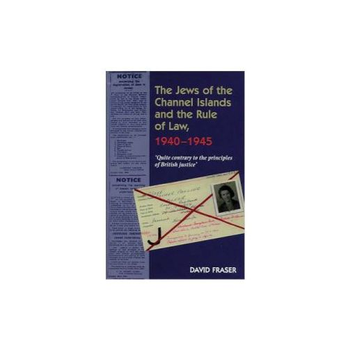 Jews of the Channel Islands and the Rule of Law, 1940-1945