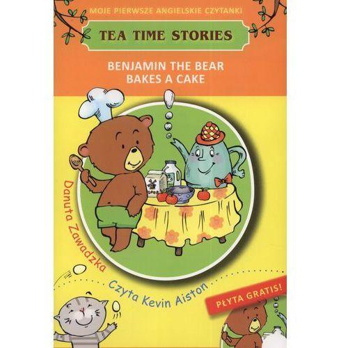 Benjamin the bear bakes a cake Moje pierwsze angielskie czytanki + CD (2011)