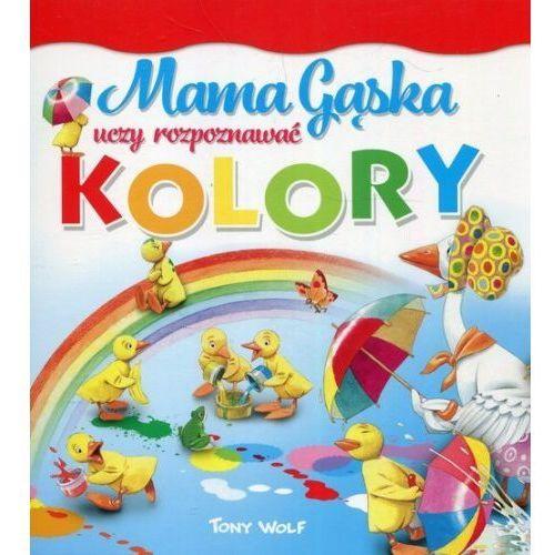 Mama Gąska uczy rozpoznawać kolory [Casalis Anna], Olesiejuk