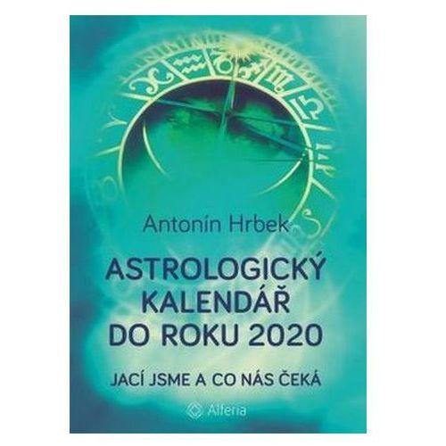 Astrologický kalendář do roku 2020 - Jací jsme a co nás čeká Antonín Hrbek (9788027103010)