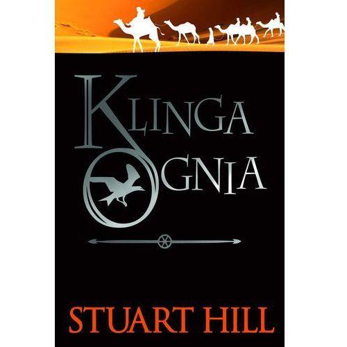 Klinga ognia Kkroniki Icemarku Tom 2 - Hill Stuart, Stuart Hill