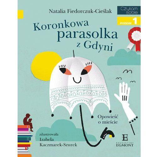 Czytam sobie Koronkowa parasolka z Gdyni - Natalia Fiedorczuk-Cieślak (9788328136281)
