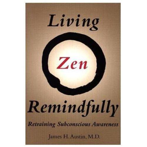 Living Zen Remindfully, Austin, James H.