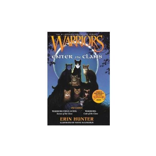 Warriors Enter the Clans: Warriors Field Guide/ Secrets of the Clans and Warriors: Code of the Clans