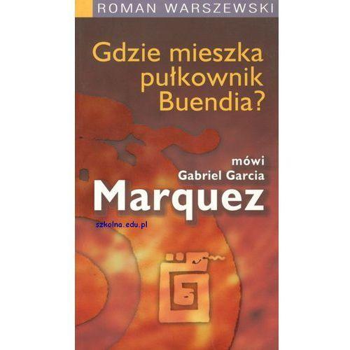 Gdzie mieszka płk Buendia? Wywiad z Marquezem (2006)