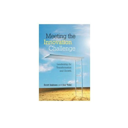 Meeting the Innovation Challenge - Leadership for Transformation and Growth (9780470014998)