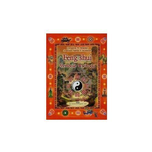 Feng shui. Symbole Wschodu - Christine M. Bradler, Joachim Alfred P. Scheiner, oprawa broszurowa