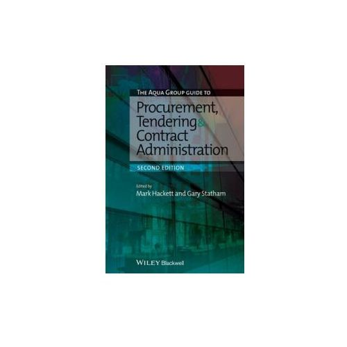 Aqua Group Guide to Procurement, Tendering and Contract Administration 2E (9781118346549)