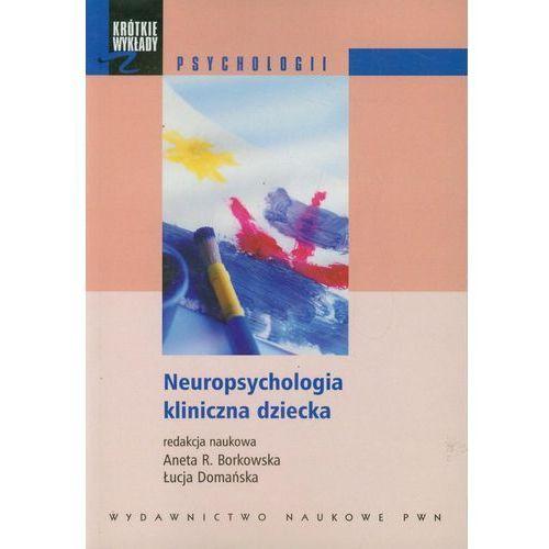 Neuropsychologia kliniczna dziecka, Wydawnictwo Naukowe PWN
